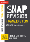 Collins Snap Revision Text Guides – Frankenstein: AQA GCSE English Literature Cover Image