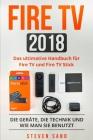 Fire TV 2018: Das ultimative Handbuch für Fire TV und Fire TV Stick. Die Geräte, die Technik und wie man sie benutzt. Cover Image