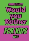 Would You Rather for Kids: An Interactive Question Contest for Boys and Girls Completely Outrageous Scenarios for Boys, Girl, Funny Jokes For Fun Cover Image