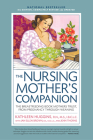 Nursing Mother's Companion 8th Edition: The Breastfeeding Book Mothers Trust, from Pregnancy Through Weaning Cover Image