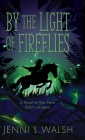 By the Light of Fireflies: A Novel of Sybil Ludington Cover Image
