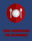 Table Reservation for Restaurant: appointment book, Suitable for Breakfast Lunch and Dinner Appointments. sized; 8x10,120 pages .20 reservation entry Cover Image