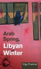 Arab Spring, Libyan Winter Cover Image