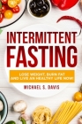 Intermittent Fasting: Lose Weight, Heal Your Body, and Live a Healthy Life! Cover Image