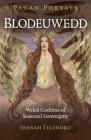 Pagan Portals - Blodeuwedd: Welsh Goddess of Seasonal Sovereignty Cover Image