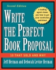Write the Perfect Book Proposal: 10 That Sold and Why Cover Image