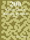 200 Crazy Clever Kakuro Puzzles - Volume 4 Cover Image