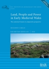 Land, People and Power in Early Medieval Wales: The cantref of Cemais in comparative perspective Cover Image