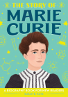 The Story of Marie Curie: A Biography Book for New Readers Cover Image
