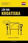 Lär dig Kroatiska - Snabbt / Lätt / Effektivt: 2000 viktiga ordlistor Cover Image