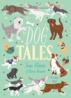 Dog Tales: True Stories of Heroic Hounds Cover Image