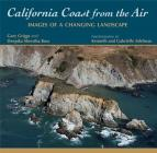 California Coast from the Air: Images of a Changing Landscape Cover Image