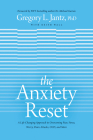The Anxiety Reset: A Life-Changing Approach to Overcoming Fear, Stress, Worry, Panic Attacks, Ocd and More Cover Image