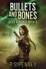 Bullets And Bones: Large Print Edition Cover Image