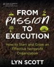 From Passion to Execution: How to Start and Grow an Effective Nonprofit Organization Cover Image