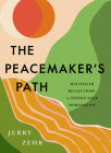 The Peacemaker's Path: Multifaith Reflections to Deepen Your Spirituality Cover Image