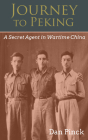 Journey to Peking: A Secret Agent in Wartime China Cover Image