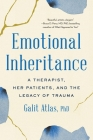 Emotional Inheritance: A Therapist, Her Patients, and the Legacy of Trauma Cover Image