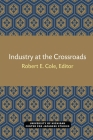 Industry at the Crossroads (Michigan Papers in Japanese Studies #7) Cover Image