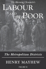 Labour and the Poor Volume II: The Metropolitan Districts Cover Image