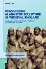 Reassessing Alabaster Sculpture in Medieval England (Studies in Iconography) Cover Image