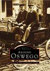 Around Oswego (Images of America (Arcadia Publishing)) Cover Image
