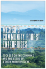 Mexico's Community Forest Enterprises: Success on the Commons and the Seeds of a Good Anthropocene Cover Image