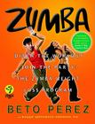 Zumba: Ditch the Workout, Join the Party! the Zumba Weight Loss Program [With DVD] Cover Image