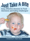 Just Take a Bite: Easy, Effective Answers to Food Aversions and Eating Challenges! Cover Image