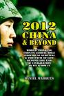 2012, China & Beyond: World Thinking, China's Global Role, Individual Survival and the Path of Life beyond the End of Civilization as we kno Cover Image