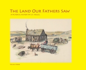 The Land Our Fathers Saw: A Pictorial History By E.F. Hagell Cover Image