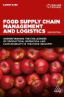 Food Supply Chain Management and Logistics: Understanding the Challenges of Production, Operation and Sustainability in the Food Industry Cover Image