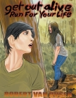 Get Out Alive: Run For Your Life Cover Image
