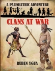 Clans at War: A Paleolithic Adventure Cover Image