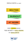 Beating Burnout at Work: Why Teams Hold the Secret to Well-Being and Resilience Cover Image