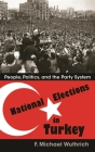 National Elections in Turkey: People, Politics, and the Party System (Modern Intellectual and Political History of the Middle East) Cover Image