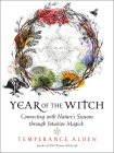 Year of the Witch: Connecting with Nature's Seasons through Intuitive Magick Cover Image