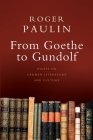 From Goethe to Gundolf: Essays on German Literature and Culture Cover Image