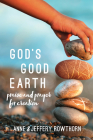 God's Good Earth: Praise and Prayer for Creation Cover Image