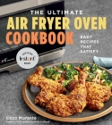 The Ultimate Air Fryer Oven Cookbook: Easy Recipes That Satisfy Cover Image