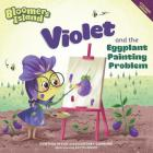 Violet and the Eggplant Painting Problem: Bloomers Island Cover Image
