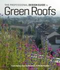 The Professional Design Guide to Green Roofs Cover Image