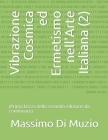 Vibrazione Cosmica ed Ermetismo nell'Arte Italiana (2): (Prima bozza della seconda edizione da continuare) Cover Image