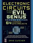 Electronic Circuits for the Evil Genius 2/E Cover Image