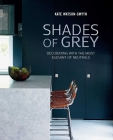 Shades of Grey: Decorating with the most elegant of neutrals Cover Image