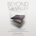 Beyond the Valley Lib/E: How Innovators Around the World Are Overcoming Inequality and Creating the Technologies of Tomorrow Cover Image