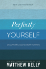 Perfectly Yourself (New and Revised Edition): Discovering God's Dream for You Cover Image