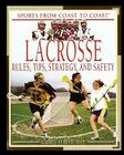Lacrosse: Rules, Tips, Strategy, and Safety Cover Image
