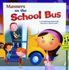 Manners on the School Bus (Way to Be! Manners) Cover Image