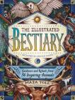 The Illustrated Bestiary: Guidance and Rituals from 36 Inspiring Animals (Wild Wisdom) Cover Image
